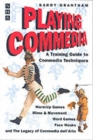 Image for Playing commedia  : a training guide to commedia techniques