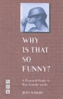 Image for Why is that so funny?  : a practical exploration of physical comedy