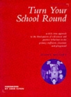 Image for Turn your school round  : a circle-time approach to the development of self-esteem and positive behaviour in the primary staffroom, classroom and playground