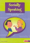 Image for Socially speaking  : a pragmatic social skills programme for primary pupils