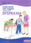 Image for How to understand and support children with dyspraxia
