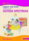 Image for How to support and teach children on the autism spectrum
