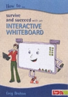 Image for How to survive and succeed with an interactive whiteboard