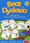 Image for Beat dyslexia  : a step-by-step multi-sensory literacy programme4 : Bk. 4