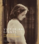 Image for Victorian giants  : the birth of art photography