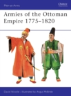 Image for Armies of the Ottoman Empire, 1775-1820