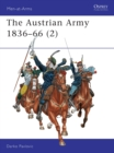 Image for The Austrian Army 1836-1866Vol. 2: Cavalry : v. 2 : Cavalry