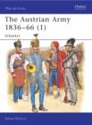 Image for Austrian Army, 1836-18661: Infantry : v. 1 : Infantry