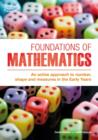 Image for Foundations of mathematics  : an active approach to number, shape and measures in the Early Years