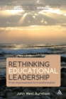 Image for Rethinking educational leadership  : from improvement to transformation