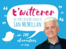 Image for t' t'witterer : The #WitAndWisdom of Ian McMillan