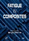 Image for Fatigue in composites  : science and technology of the fatigue response of fibre-reinforced plastics