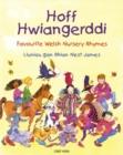 Image for Hoff Hwiangerddi / Favourite Welsh Nursery Rhymes