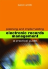 Image for Planning and implementing electronic records management  : a practical guide
