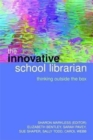 Image for The innovative school librarian  : thinking outside the box