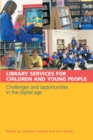 Image for Library services for children and young people  : challenges and opportunities in the digital age
