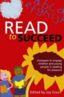 Image for Read to succeed  : strategies to engage children and young people in reading for pleasure