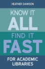 Image for Know it all, find it fast for academic libraries