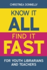 Image for Know it all, find it fast for youth librarians and teachers