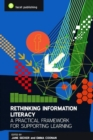 Image for Rethinking information literacy  : a practical framework for supporting learning