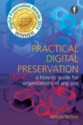 Image for Practical digital preservation: a how-to guide for organizations of any size
