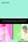 Image for How to do research: a practical guide to designing and managing research projects