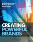 Image for Creating powerful brands in consumer, service and industrial markets