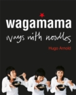 Image for Wagamama  : ways with noodles