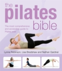 Image for The Pilates bible  : the most comprehensive and accessible guide to Pilates ever
