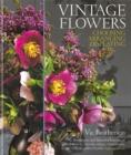 Image for Vintage flowers  : choosing, arranging, displaying
