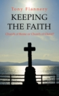 Image for Keeping the Faith : Church of Rome or Church of Christ?