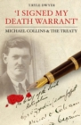 Image for I Signed My Death Warrant : Michael Collins and the Treaty
