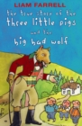 Image for True Story of the Three Little Pigs and the Big Bad Wolf