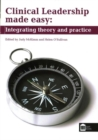 Image for Clinical leadership made easy  : integrating theory and practice