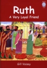 Image for Ruth : A Very Loyal Friend