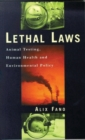 Image for Lethal laws  : animal testing, human health and environmental policy