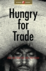 Image for Hungry for trade  : how the poor pay for free trade