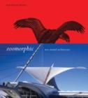 Image for Zoomorphic  : new animal architecture