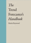 Image for The trend forecaster's handbook
