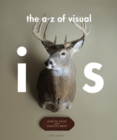 Image for The A-Z of visual ideas  : how to solve any creative brief