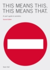 Image for This means this, this means that  : a user's guide to semiotics