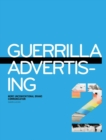 Image for Guerrilla advertising 2  : more unconventional brand communication