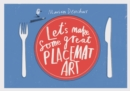 Image for Let's Make Some Great Placemat Art