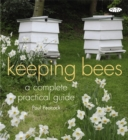 Image for Keeping bees  : a complete practical guide