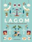 Image for Lagom  : the Swedish art of balanced living