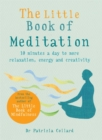Image for The little book of meditation  : 10 minutes a day to more relaxation, energy and creativity