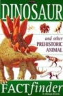 Image for Dinosaur and other prehistoric animal factfinder
