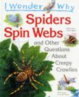 Image for I wonder why spiders spin webs and other questions about creepy crawlies