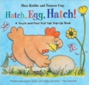 Image for Hatch, Egg, Hatch! : A Touch-and-Feel Action Flap Book