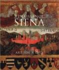 Image for Renaissance Siena  : art for a city